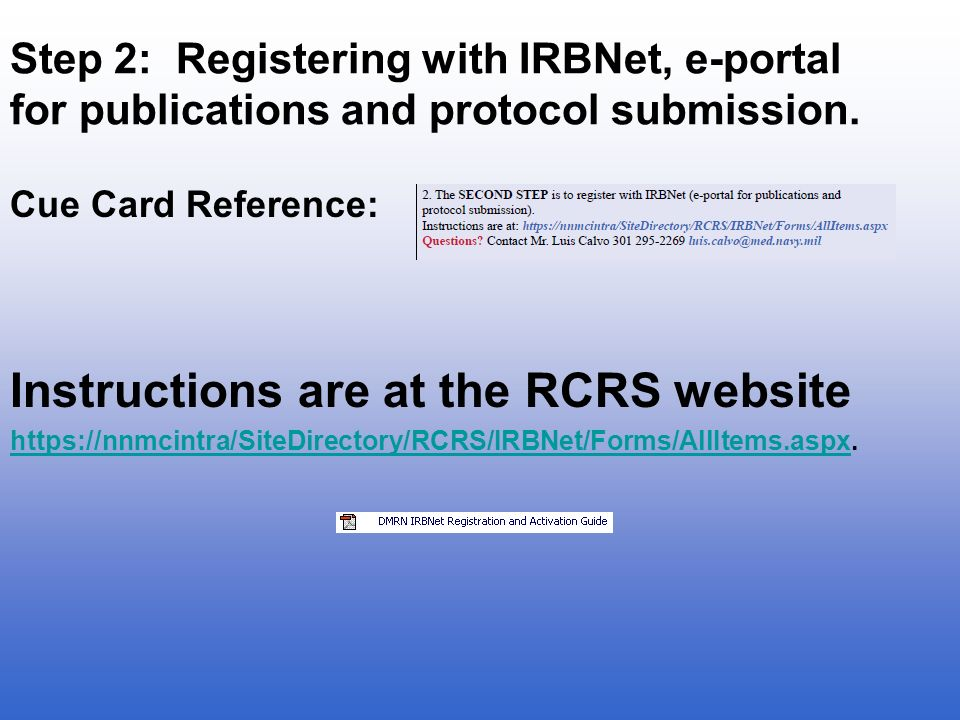 Step 2: Registering with IRBNet, e-portal for publications and protocol submission. Cue Card Reference: Instructions are at the RCRS website https://n