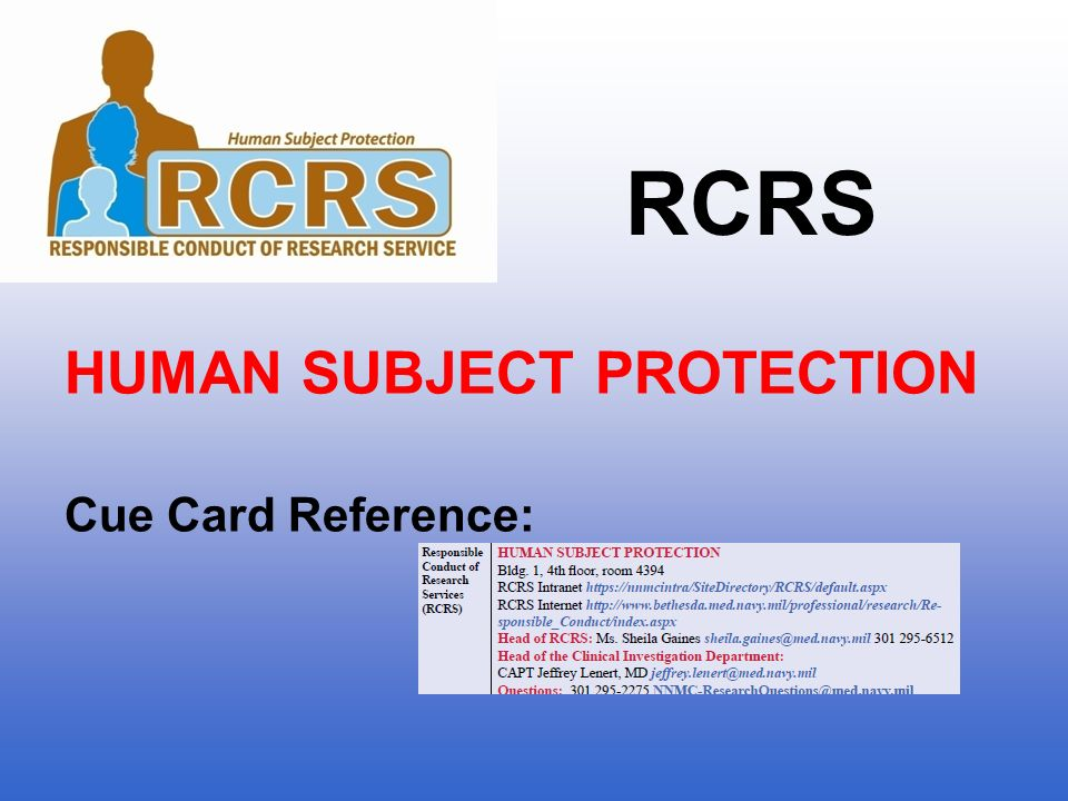 HUMAN SUBJECT PROTECTION Cue Card Reference: RCRS