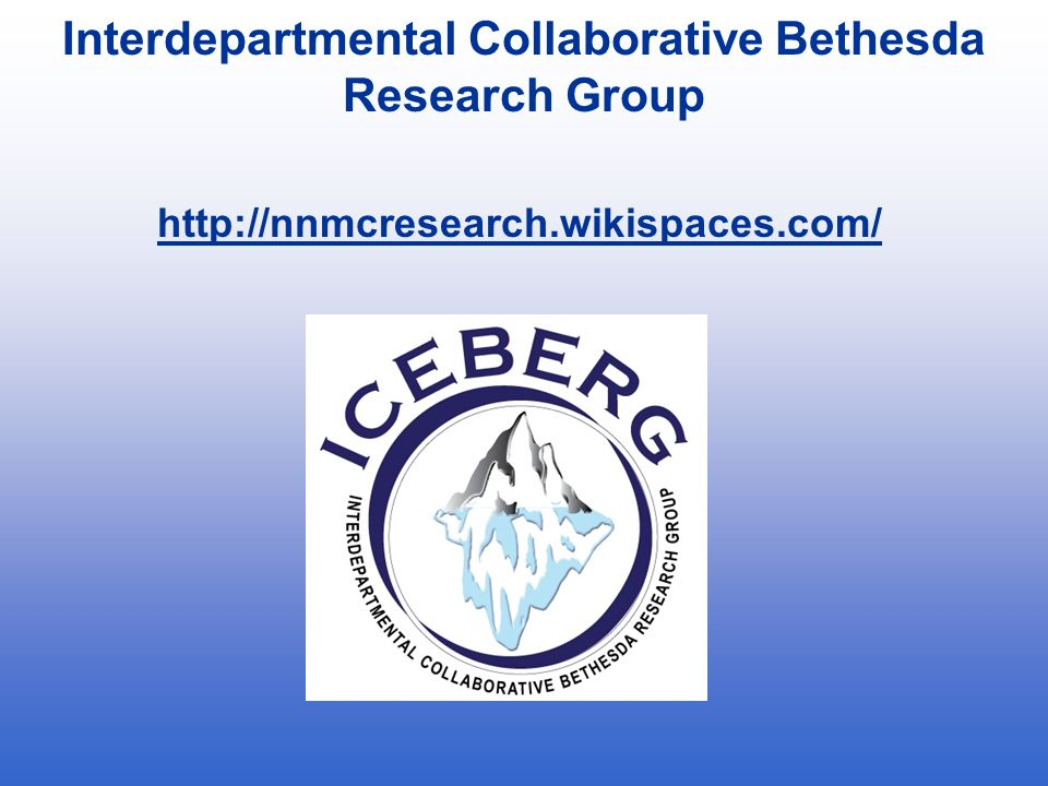 Interdepartmental Collaborative Bethesda Research Group http://nnmcresearch.wikispaces.com/