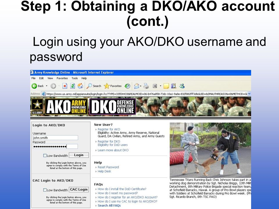 Step 1: Obtaining a DKO/AKO account (cont.) Login using your AKO/DKO username and password