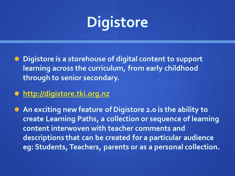 Digistore Digistore is a storehouse of digital content to support learning across the curriculum, from early childhood through to senior secondary.
