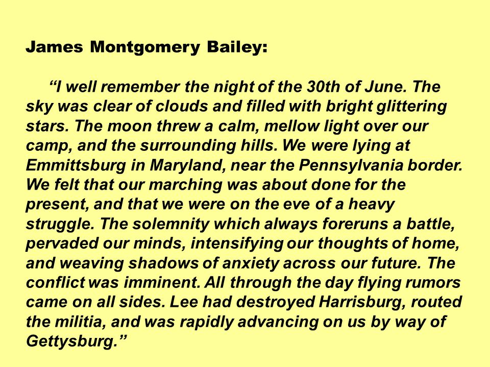 James Montgomery Bailey: I well remember the night of the 30th of June. The sky was clear of clouds and filled with bright glittering stars. The moon