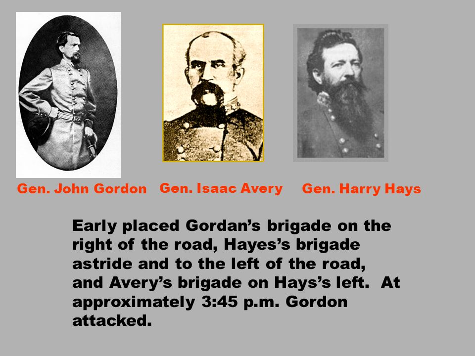 Early placed Gordans brigade on the right of the road, Hayess brigade astride and to the left of the road, and Averys brigade on Hayss left. At approx