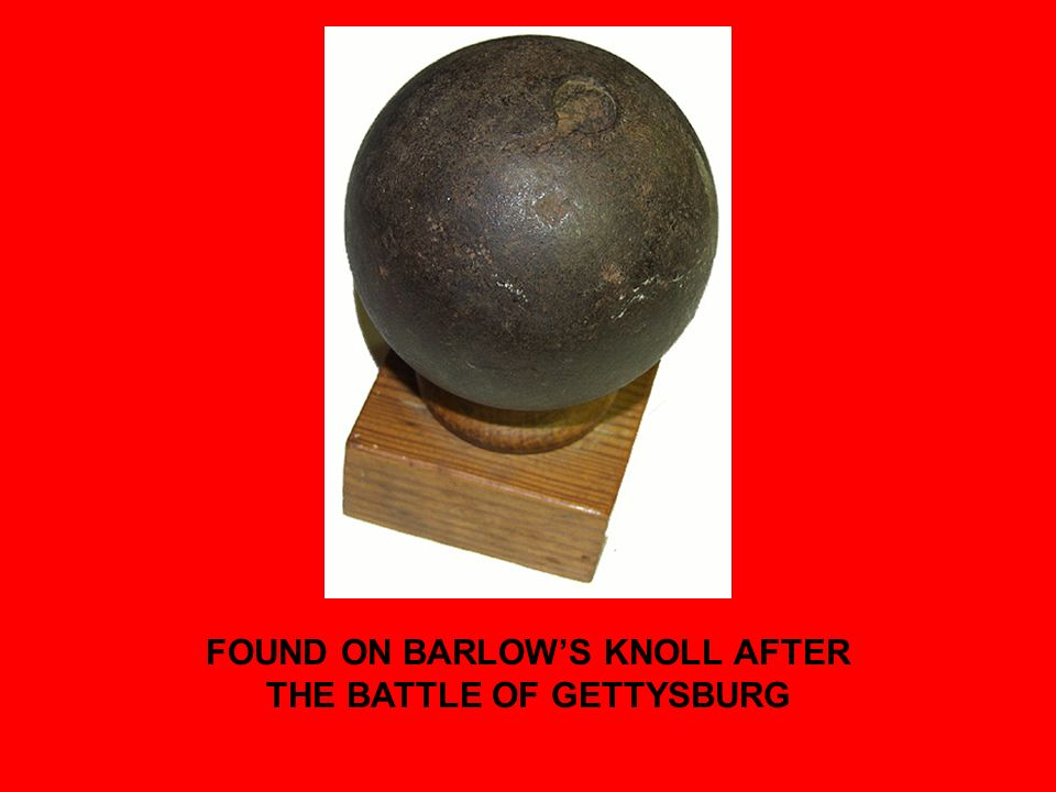 FOUND ON BARLOWS KNOLL AFTER THE BATTLE OF GETTYSBURG