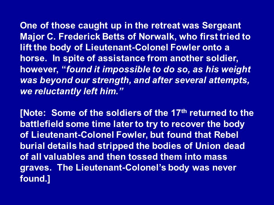 One of those caught up in the retreat was Sergeant Major C. Frederick Betts of Norwalk, who first tried to lift the body of Lieutenant-Colonel Fowler