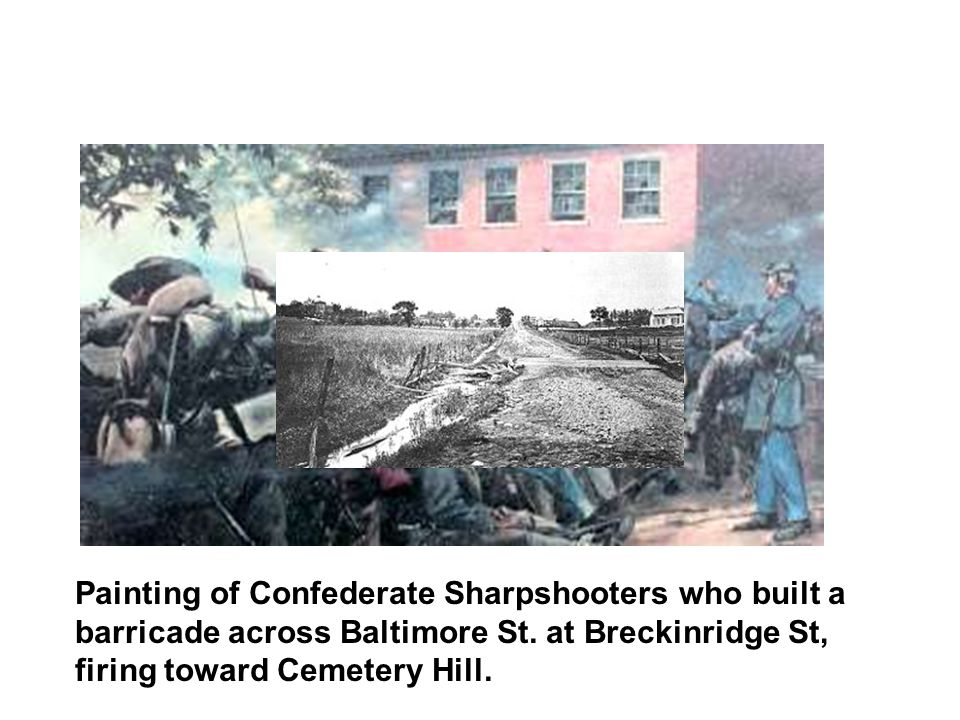 Painting of Confederate Sharpshooters who built a barricade across Baltimore St. at Breckinridge St, firing toward Cemetery Hill.