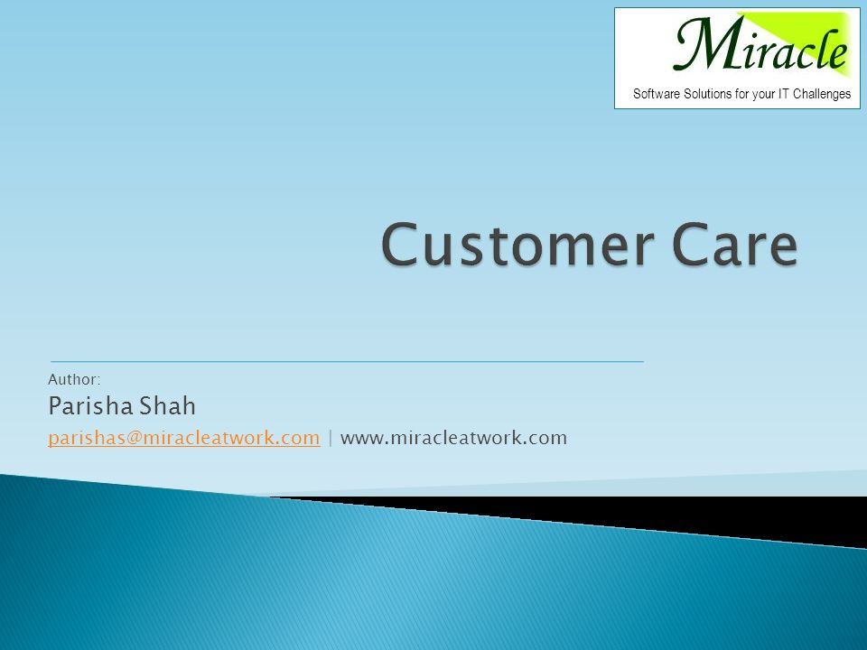 Author: Parisha Shah parishas@miracleatwork.comparishas@miracleatwork.com | www.miracleatwork.com Software Solutions for your IT Challenges