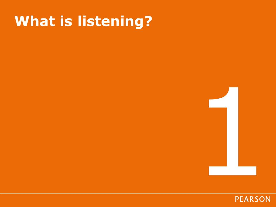 1 What is listening?