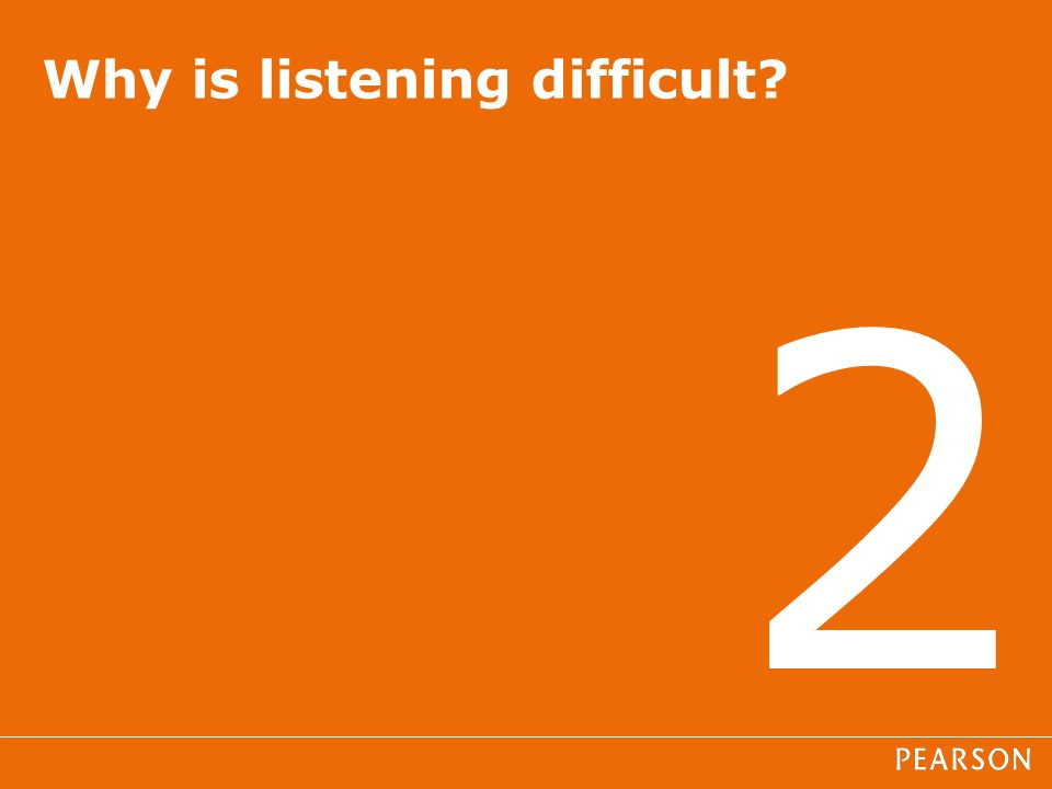 2 Why is listening difficult?