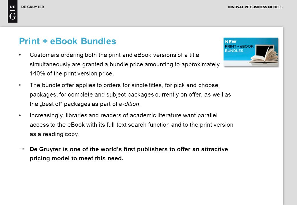 Make the Switch: De Gruyter Electronic Series Switch your ongoing De Gruyter print series or multi-volume serial works to eBooks or print + eBook bundles.