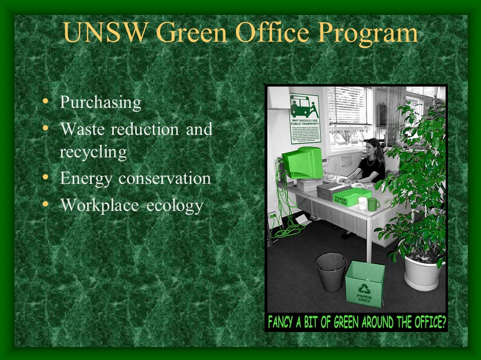 UNSW Green Office Program Purchasing Waste reduction and recycling Energy conservation Workplace ecology