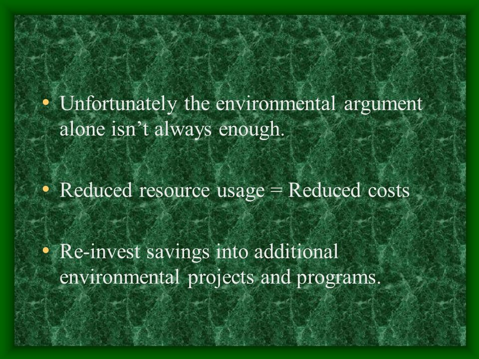 Unfortunately the environmental argument alone isnt always enough.