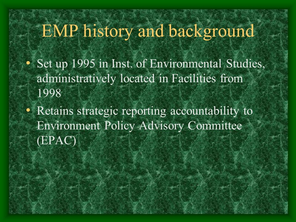 EMP history and background Set up 1995 in Inst.