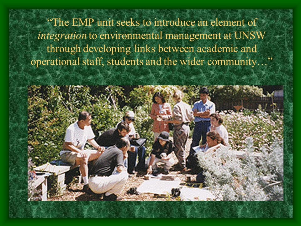 The EMP unit seeks to introduce an element of integration to environmental management at UNSW through developing links between academic and operational staff, students and the wider community…