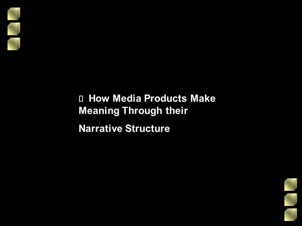 How Media Products Make Meaning Through their Narrative Structure