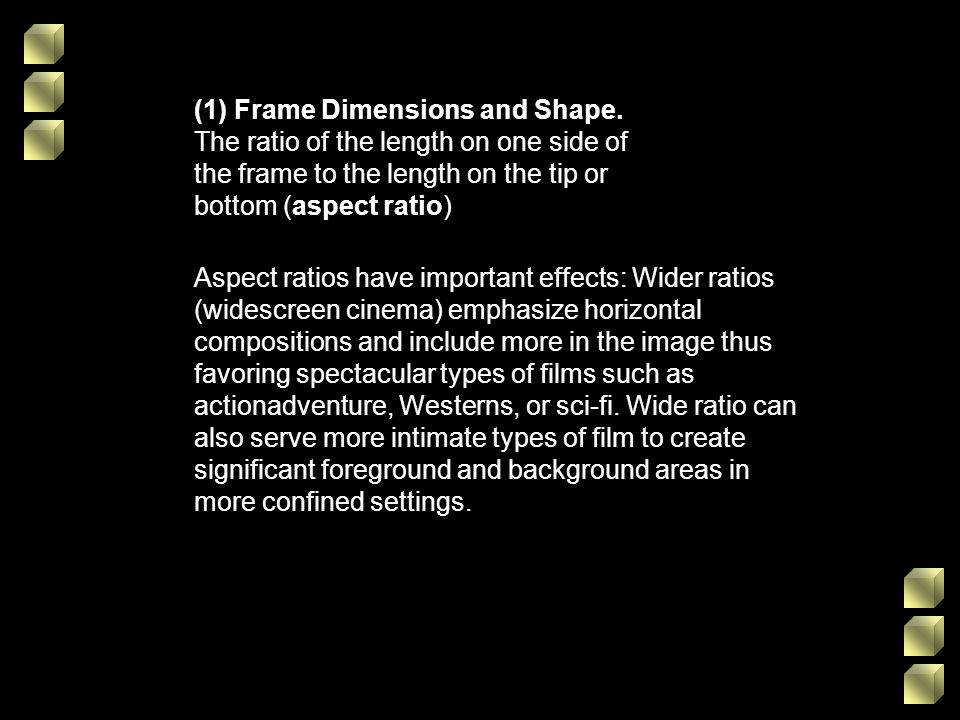 (1) Frame Dimensions and Shape. The ratio of the length on one side of the frame to the length on the tip or bottom (aspect ratio) Aspect ratios have