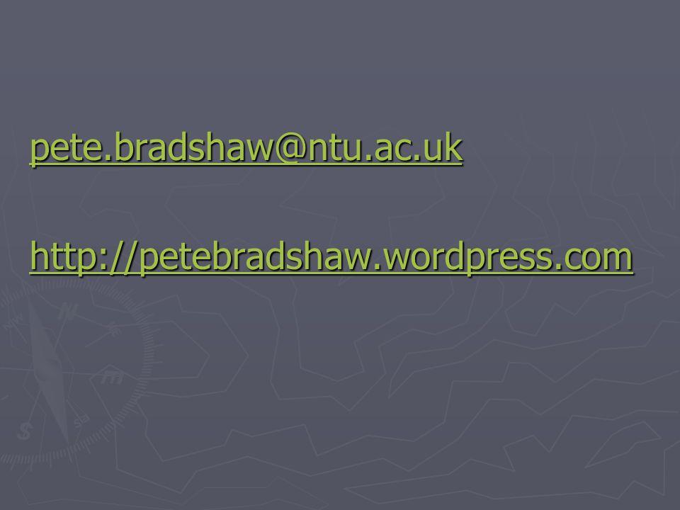 pete.bradshaw@ntu.ac.uk http://petebradshaw.wordpress.com