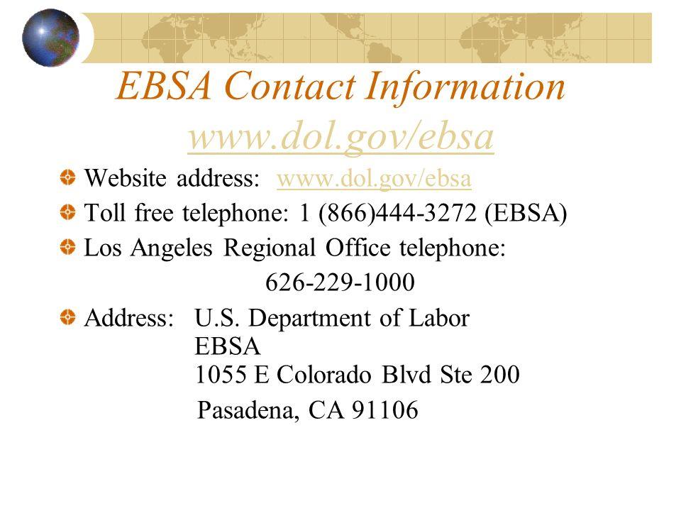 EBSA Contact Information www.dol.gov/ebsa www.dol.gov/ebsa Website address: www.dol.gov/ebsawww.dol.gov/ebsa Toll free telephone: 1 (866)444-3272 (EBS