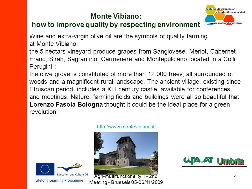 Agri-multifunctionality II - 2nd Meeting - Brussels 05-06/11/2009 4 Monte Vibiano: how to improve quality by respecting environment Wine and extra-vir