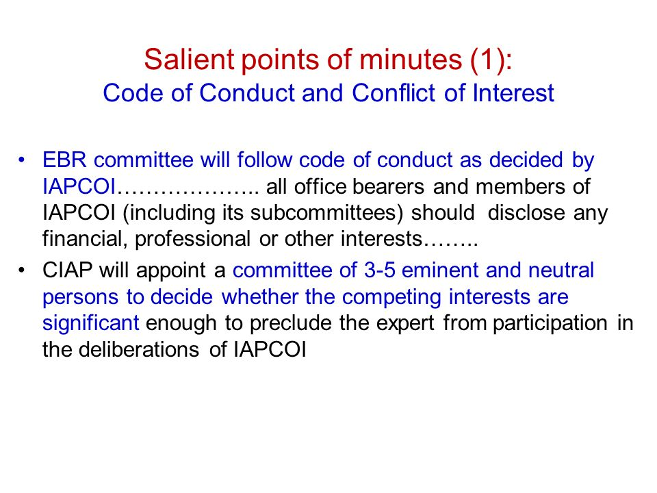 Salient points of minutes (1): Code of Conduct and Conflict of Interest EBR committee will follow code of conduct as decided by IAPCOI………………..