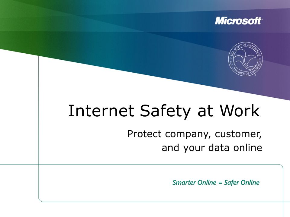 Internet Safety at Work Protect company, customer, and your data online