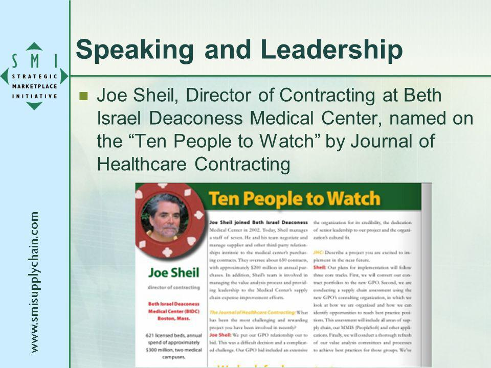 www.smisupplychain.com Speaking and Leadership Joe Sheil, Director of Contracting at Beth Israel Deaconess Medical Center, named on the Ten People to