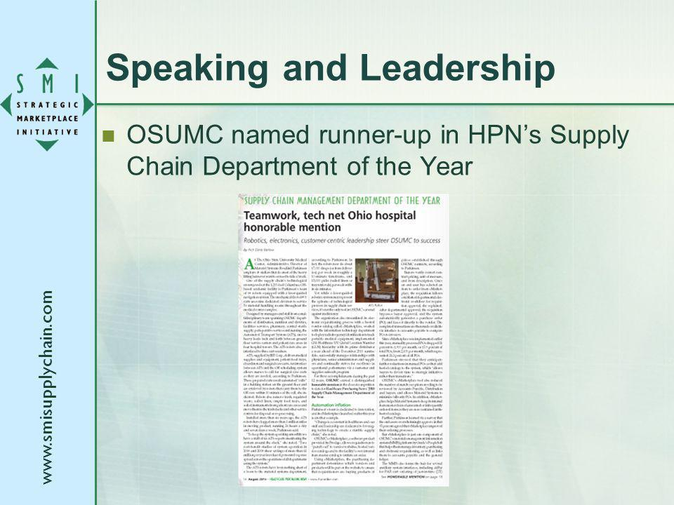 www.smisupplychain.com Speaking and Leadership OSUMC named runner-up in HPNs Supply Chain Department of the Year