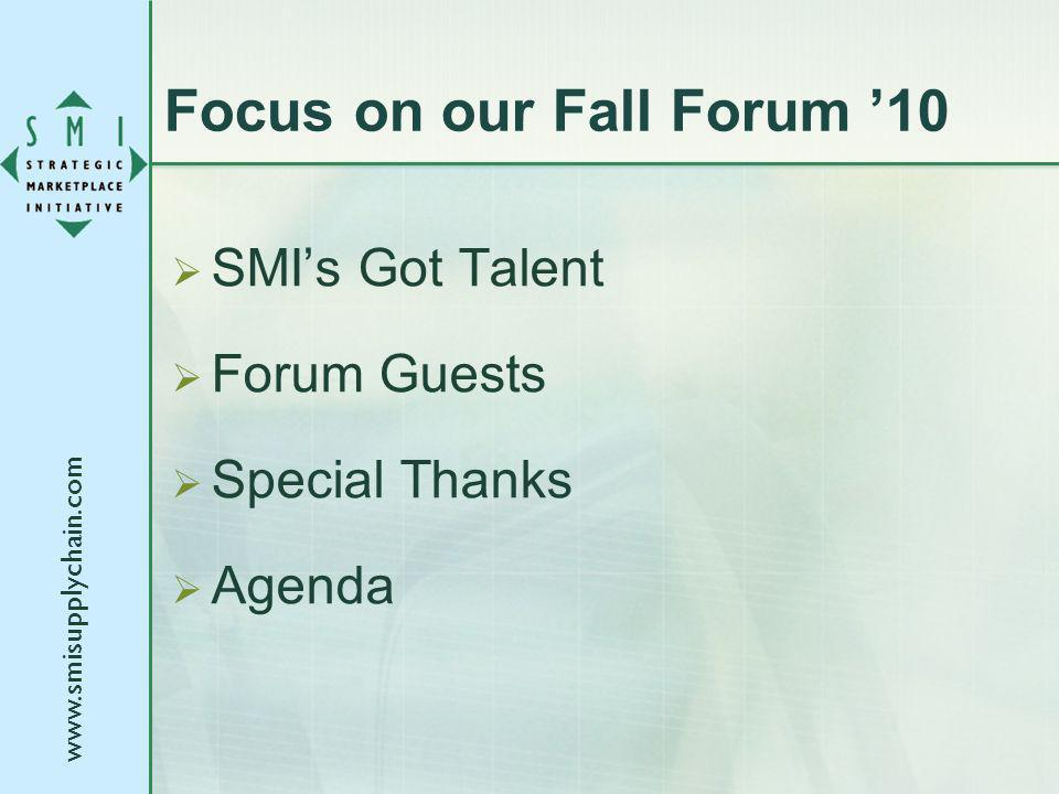 Focus on our Fall Forum 10 SMIs Got Talent Forum Guests Special Thanks Agenda