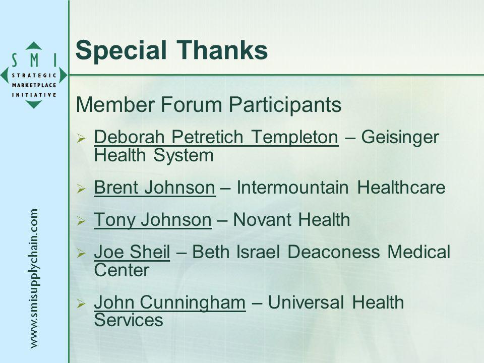 Special Thanks Member Forum Participants Deborah Petretich Templeton – Geisinger Health System Brent Johnson – Intermountain Healthcare Tony Johnson – Novant Health Joe Sheil – Beth Israel Deaconess Medical Center John Cunningham – Universal Health Services