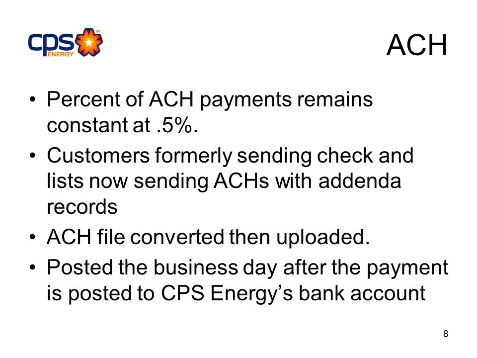 8 ACH Percent of ACH payments remains constant at.5%.