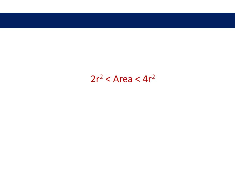 2r 2 < Area < 4r 2