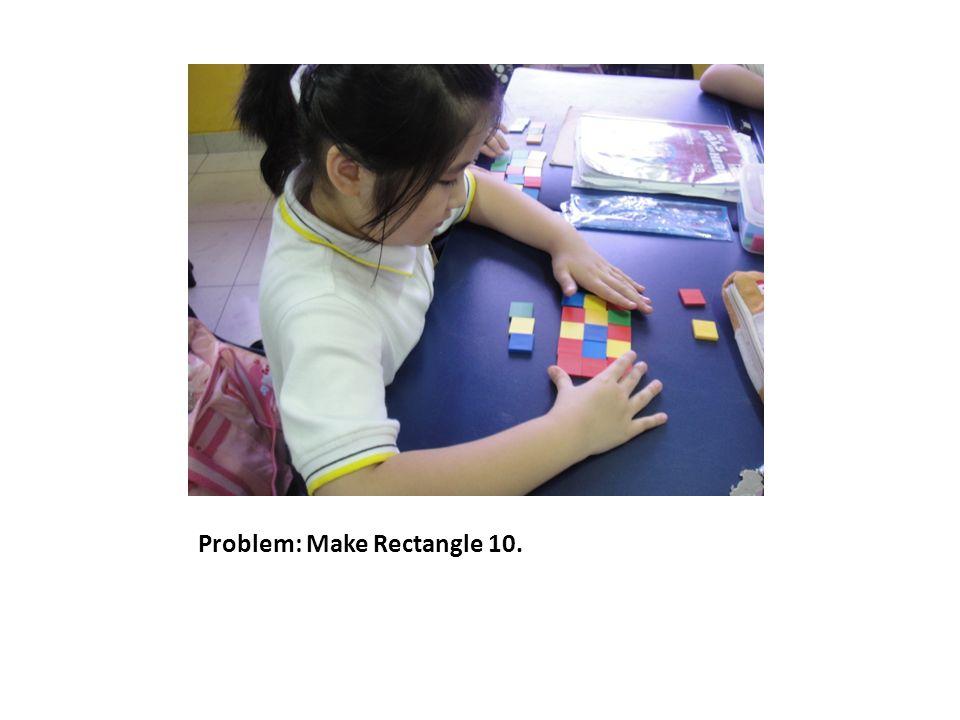 Problem: Make Rectangle 10.