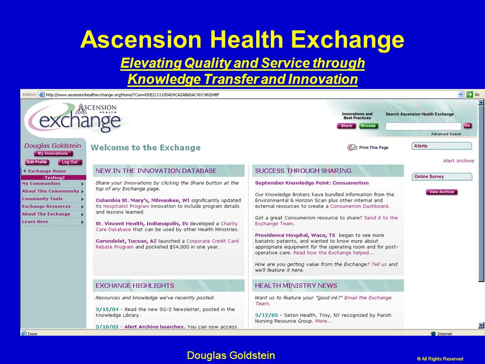 © All Rights Reserved Douglas Goldstein Ascension Health Exchange Elevating Quality and Service through Knowledge Transfer and Innovation