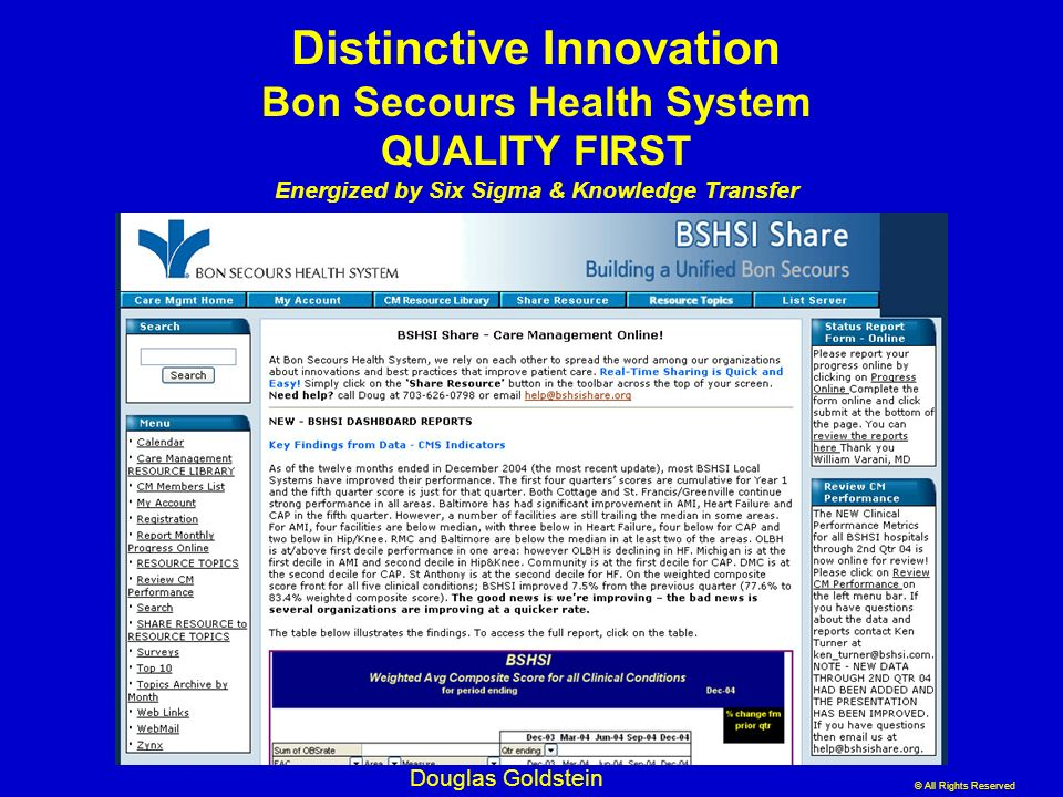 © All Rights Reserved Douglas Goldstein Distinctive Innovation Bon Secours Health System QUALITY FIRST Energized by Six Sigma & Knowledge Transfer