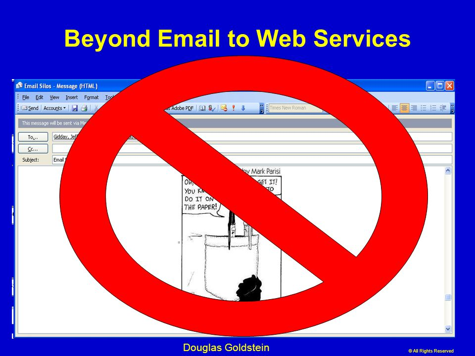© All Rights Reserved Douglas Goldstein Beyond Email to Web Services