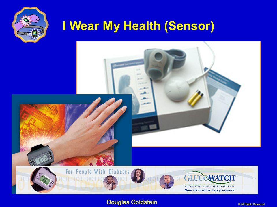 © All Rights Reserved Douglas Goldstein I Wear My Health (Sensor)