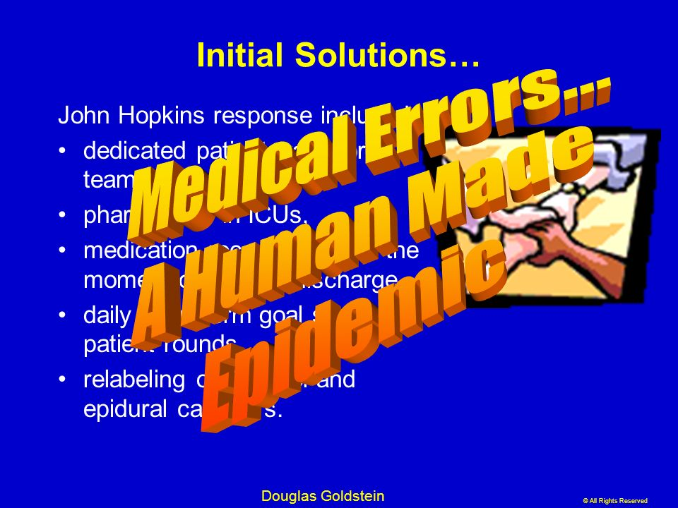 © All Rights Reserved Douglas Goldstein Initial Solutions… John Hopkins response included dedicated patient transport teams pharmacists in ICUs, medic