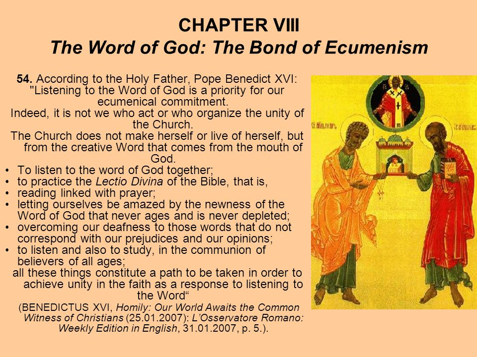 CHAPTER VIII The Word of God: The Bond of Ecumenism 54. According to the Holy Father, Pope Benedict XVI: