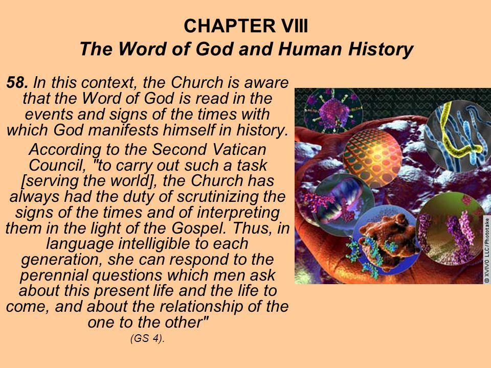 CHAPTER VIII The Word of God and Human History 58. In this context, the Church is aware that the Word of God is read in the events and signs of the ti