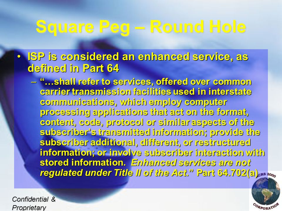 Square Peg – Round Hole ISP is considered an enhanced service, as defined in Part 64ISP is considered an enhanced service, as defined in Part 64 –…sha