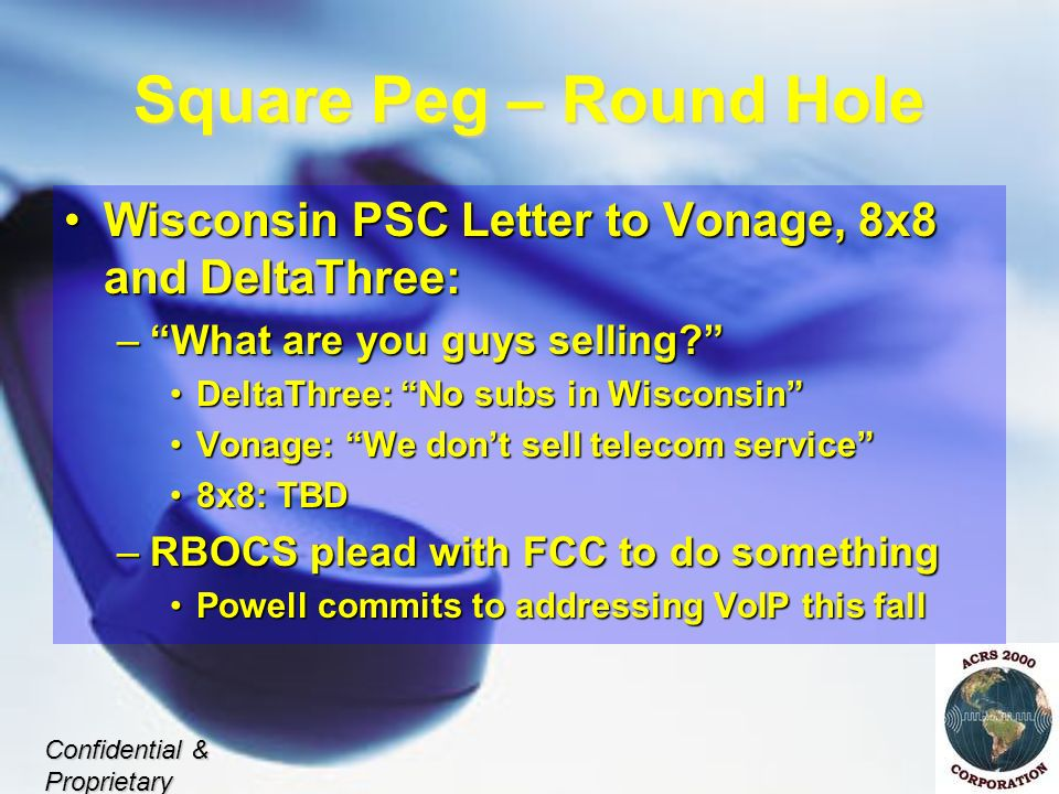 Square Peg – Round Hole Wisconsin PSC Letter to Vonage, 8x8 and DeltaThree:Wisconsin PSC Letter to Vonage, 8x8 and DeltaThree: –What are you guys selling.
