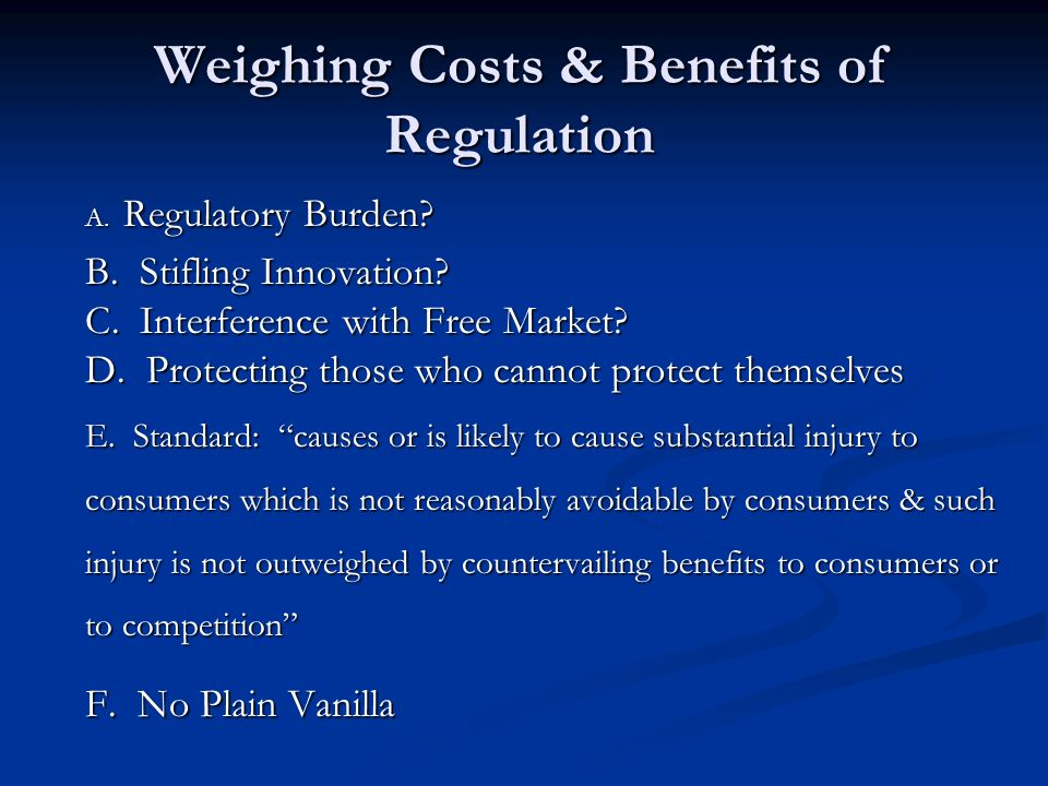 Weighing Costs & Benefits of Regulation A. Regulatory Burden.