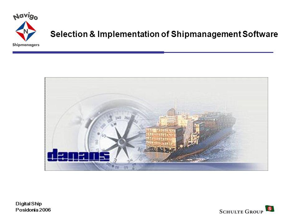 15 Selection & Implementation of Shipmanagement Software Digital Ship Posidonia 2006 ?