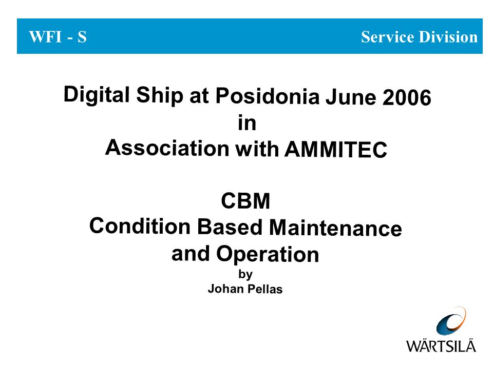 WFI - S Service Division Digital Ship at Posidonia June 2006 in Association with AMMITEC CBM Condition Based Maintenance and Operation by Johan Pellas