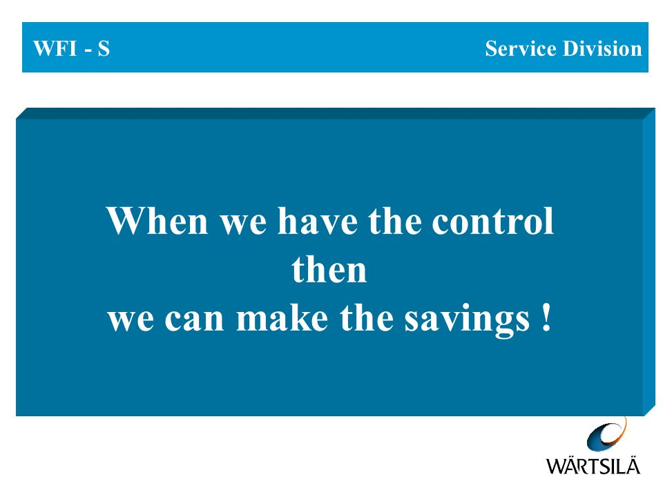 When we have the control then we can make the savings !