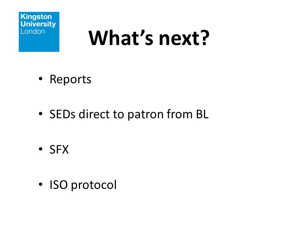 Whats next? Reports SEDs direct to patron from BL SFX ISO protocol