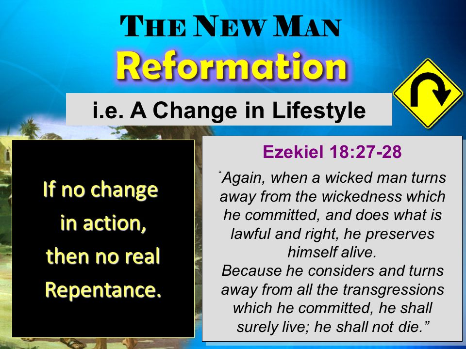 Ezekiel 18:27-28 Again, when a wicked man turns away from the wickedness which he committed, and does what is lawful and right, he preserves himself a