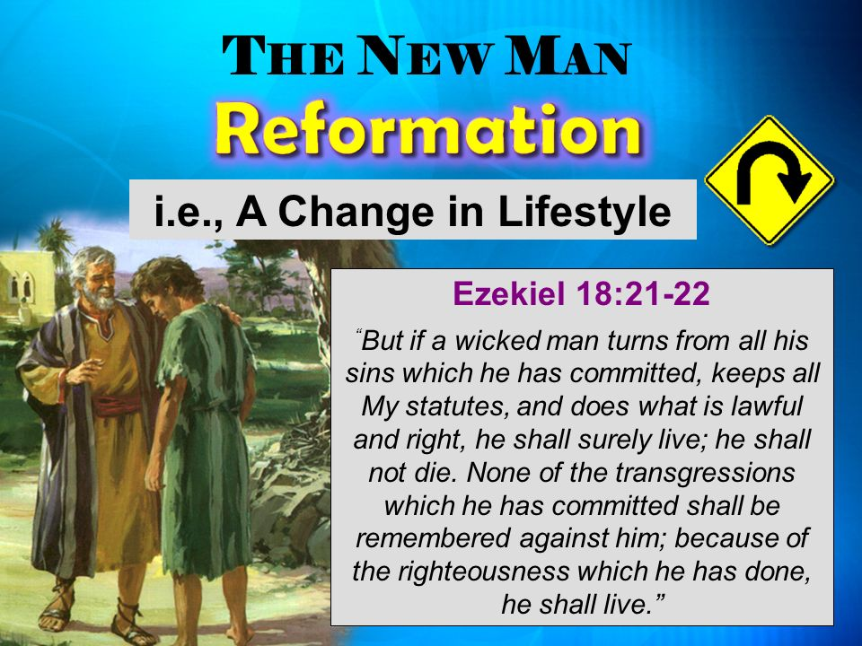 Ezekiel 18:21-22 But if a wicked man turns from all his sins which he has committed, keeps all My statutes, and does what is lawful and right, he shal
