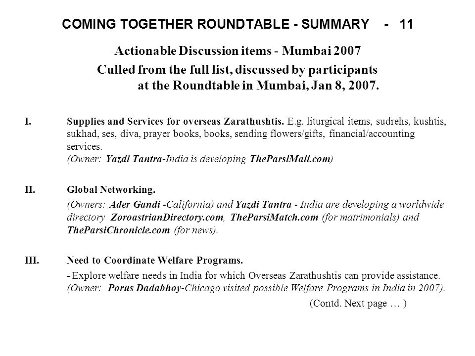 COMING TOGETHER ROUNDTABLE - SUMMARY - 11 Actionable Discussion items - Mumbai 2007 Culled from the full list, discussed by participants at the Roundtable in Mumbai, Jan 8, 2007.