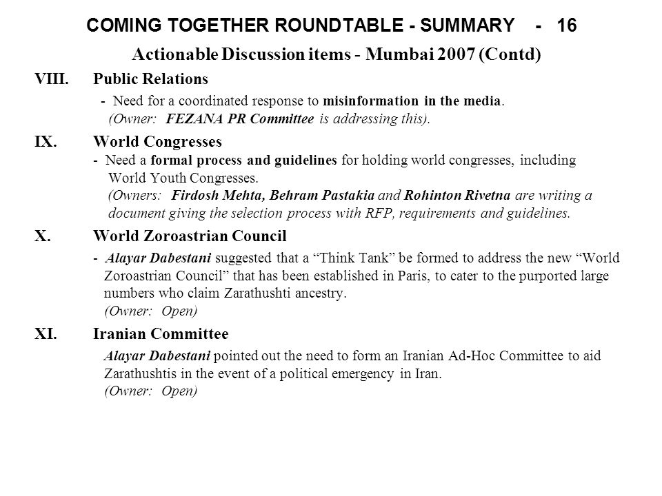 COMING TOGETHER ROUNDTABLE - SUMMARY - 16 Actionable Discussion items - Mumbai 2007 (Contd) VIII.Public Relations - Need for a coordinated response to misinformation in the media.